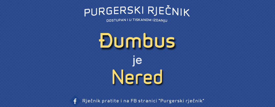 Iz Purgerskog rječnika – Đumbus
